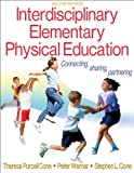 Interdisciplinary Elementary Physical Education-2nd Edition, Theresa Purcell Cone, Peter Werner, Stephen Cone, 0736072152