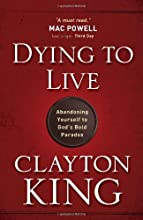 Dying to Live: Abandoning Yourself to God's Bold Paradox