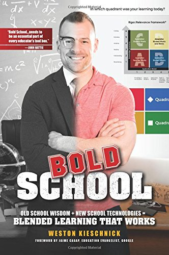 Bold School: Old School Wisdom + New School Technologies = Blended Learning That Works (Graphic Design That Works)
