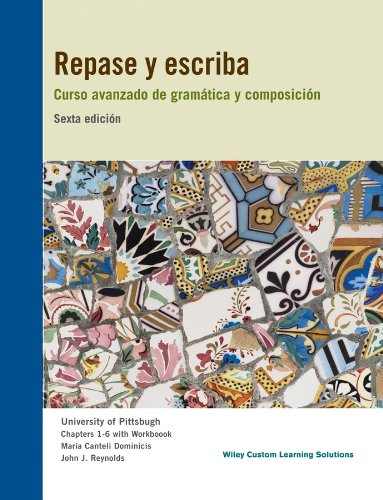 Repase y escriba (Custom Edition, chaps. 1-6 with workbook for University of Pittsburgh)