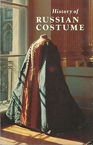 History of Russian Costume from the Eleventh to the Twentieth Century by The Metropolitan Museum of Art (Russian Costume History)