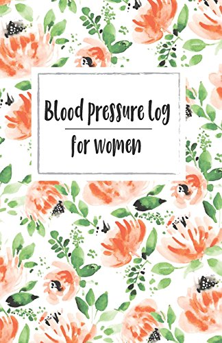 Blood Pressure Log for women: Monitoring Health Diary Notebook Notes Spiral Bound For 52 Weeks. Portable 5.5