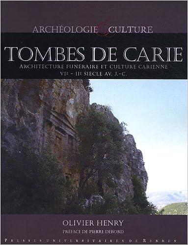 Livres anglais télécharger mp3 Tombes de Carie : Architecture funéraire et culture carienne, VIe-IIe siècle avant J-C by Olivier Henry PDF
