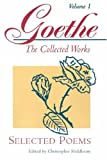 img - for Selected Poems (Goethe: The Collected Works, Vol. 1) book / textbook / text book