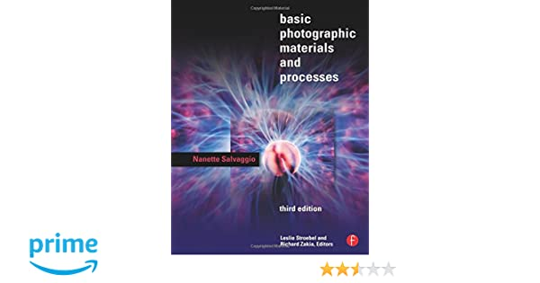 Basic photographic materials and processes nanette l salvaggio basic photographic materials and processes nanette l salvaggio 9780240809847 amazon books sciox Gallery
