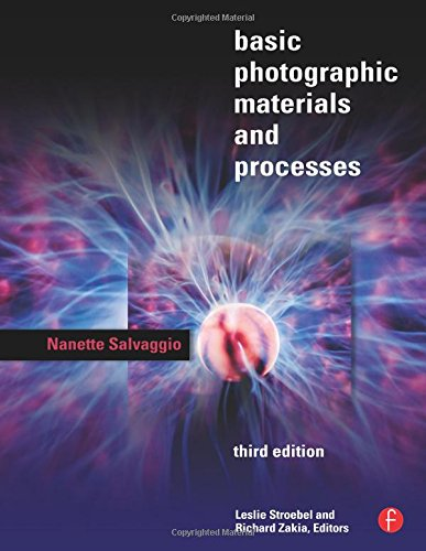 Basic Photographic Materials and Processes, Third Edition