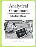 Analytical Grammar A Systematic Approach to Language Mastery - Student Book
