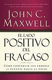El Lado Positivo del Fracaso, John C. Maxwell, 0881135887