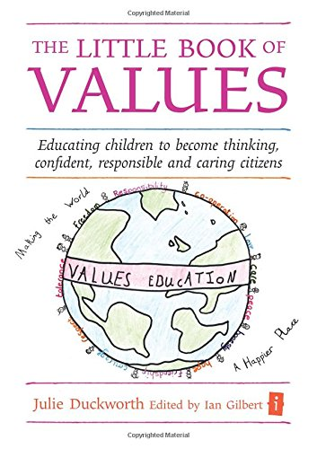 [B.E.S.T] The Little Book of Values: Educating Children to Become Thinking, Responsible and Caring Citizens (I D.O.C