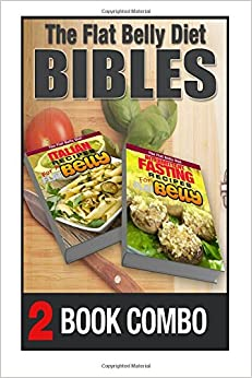 Intermittent Fasting Recipes and Italian Recipes for a Flat Belly: 2 Book Combo (The Flat Belly Diet)