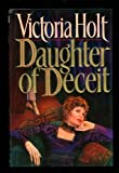 img - for DAUGHTER OF DECEIT by Victoria Holt (1991-08-01) book / textbook / text book