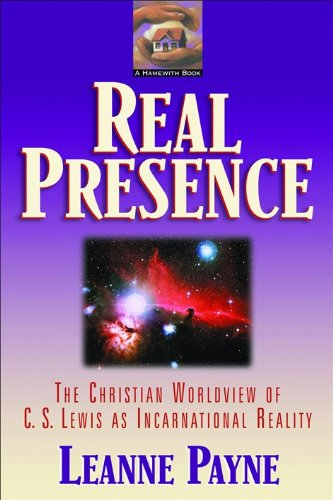 Real Presence: The Christian Worldview of C. S. Lewis as Incarnational Reality
