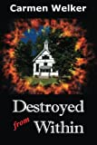 Destroyed from Within, Carmen Welker, 1623740134
