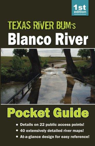 Blanco River Pocket Guide (Texas River Bum Paddling Guides) (Volume 1)