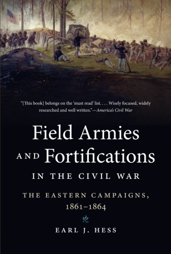 Field Armies and Fortifications in the Civil War: The Eastern Campaigns, 1861-1864 (Civil War (Civil War Antietam Map)