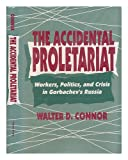 The Accidental Proletariat, Walter D. Connor, 0691077878