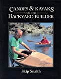 img - for Canoes and Kayaks for the Backyard Builder book / textbook / text book