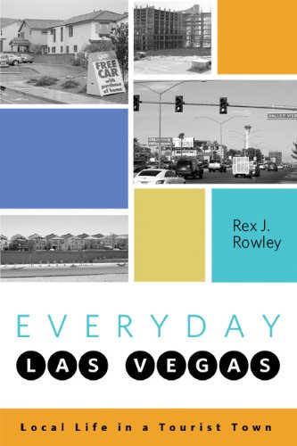 Everyday Las Vegas: Local Life in a Tourist - Vegas Las Town