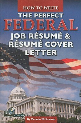 How to Write the Perfect Federal Job Resume & Resume Cover Letter: With Companion CD-ROM [With CDROM] [HT WRITE THE PERFECT FEDE-W/CD] [Paperback] (The Perfect Cover Letter For A Job)