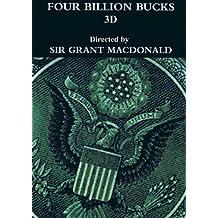 Four Billion Bucks 3D