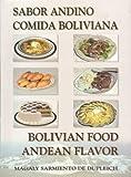 Bolivian Food Andean Flavor; Sabor Andino Comida Boliviana