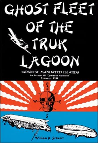 Amazon ghost fleet of the truk lagoon an account of operation amazon ghost fleet of the truk lagoon an account of operation hailstone february 1944 9780933126664 william herman stewart books thecheapjerseys Choice Image