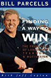 Finding a Way to Win: The Principles of Leadership, Teamwork, and Motivation by Bill Parcells (1995-12-01)