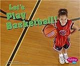 Let's Play Basketball!, Carol K. Lindeen, 0736853626