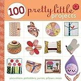 100 Pretty Little Projects, Lark Books Staff, 1600595766