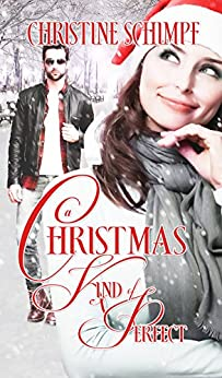 A Christmas Kind of Perfect by [Schimpf, Christine]