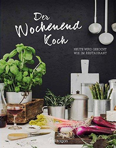 Der Wochenend-Koch: Heute wird gekocht wie im Restaurant