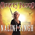 Angels' Blood: Guild Hunter, Book 1 Audiobook by Nalini Singh Narrated by Justine Eyre