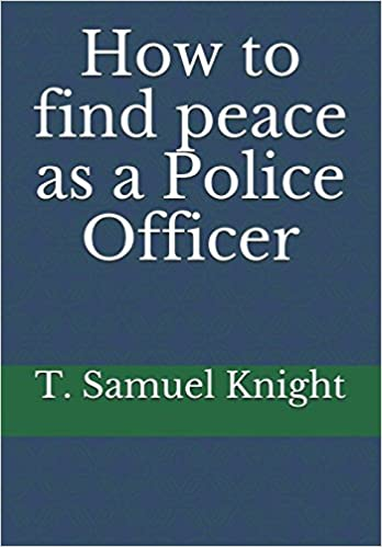 How to find peace as a Police Officer