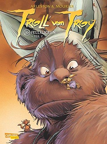 Troll von Troy 16: Fellkugeln - Teil 2