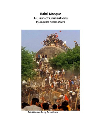 Babri Mosque,A Clash of Civilizations