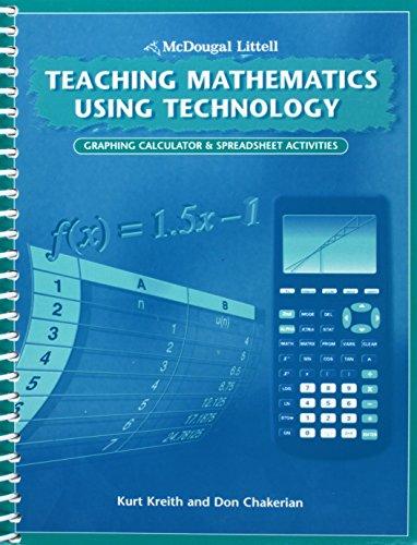 McDougal Littell Teaching Mathematics Using Technology: Graphing Calculator & Spreadsheet Activities