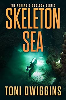 Skeleton Sea (The Forensic Geology Series Book 4) by [Dwiggins, Toni]