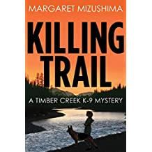 Killing Trail: A Timber Creek K-9 Mystery
