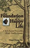 The Foundation of a Happy Life, Hua-Ching Ni, 1887575014