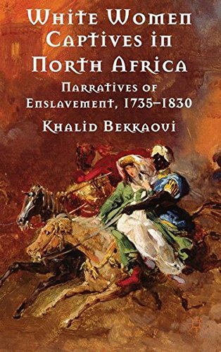White Women Captives in North Africa: Narratives of Enslavement, 1735-1830 by Palgrave Macmillan