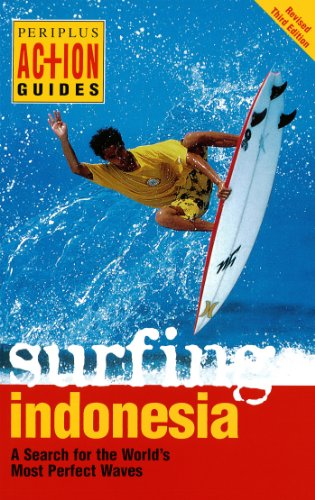 (Surfing Indonesia: A Search for the World's Most Perfect Waves (Periplus Action Guides))