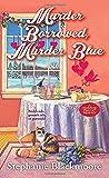 Murder Borrowed, Murder Blue (A Wedding Planner Mystery) by  Stephanie Blackmoore in stock, buy online here