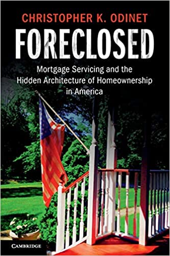 Mortgage Servicing and the Hidden Architecture of Homeownership in America Foreclosed