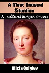 A Most Unusual Situation: A Traditional Version Georgian Romance