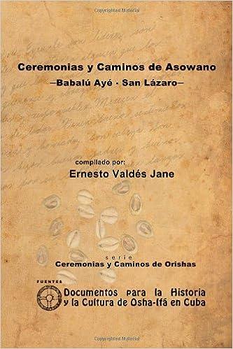 Ceremonias y caminos de Asowano, Babalú Ayé=San Lázaro, de Ernesto Valdés Jane