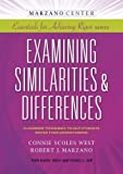 img - for Examining Similarities & Differences: Classroom Techniques to Help Students Deepen Their Understanding (Marzano Center Essentials for Achieving Rigor) book / textbook / text book