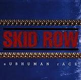 Subhuman Race by SKID ROW