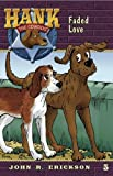 img - for Faded Love (Hank The Cowdog) book / textbook / text book
