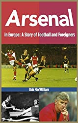 Arsenal in Europe: A Story of Football and Foreigners