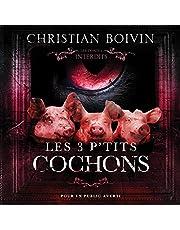 Les 3 p'tits cochons: Les contes interdits